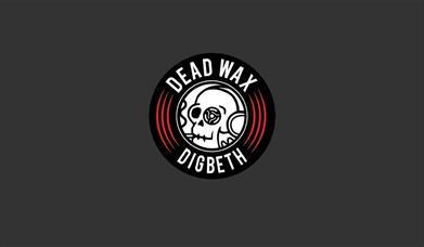 Dead Wax Digbeth