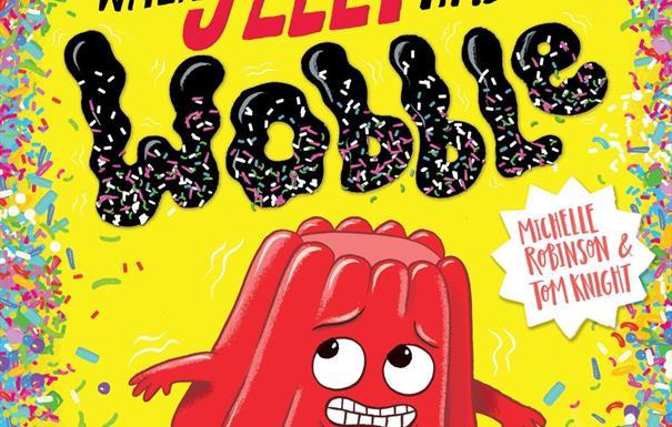 Michelle Robinson & Tom Knight - When Jelly Had a Wobble
