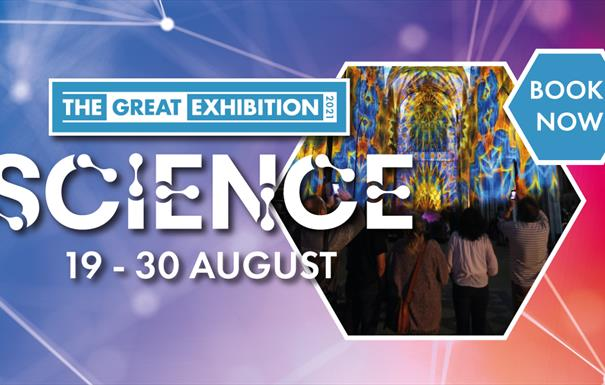 The Great Exhibition 2021: SCIENCE