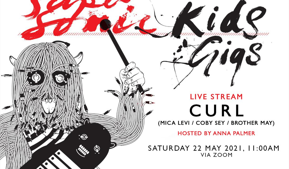 Supersonic Kids Gig: CURL (Mica Levi, Coby Sey & Brother May)