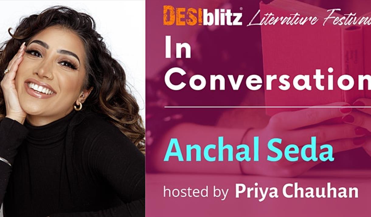 DESIblitz Literature Festival - In Conversation with Anchal Seda
