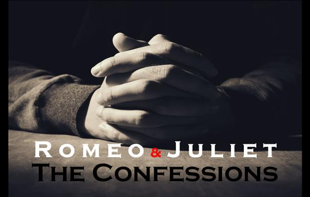 Romeo & Juliet: The Confessions