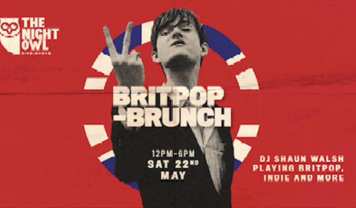 The Night Owl's Britpop Brunch with DJ Shaun Walsh