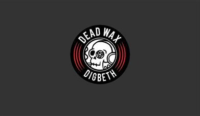 Dead Wax Digbeth