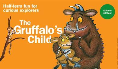 The Gruffalo's Child: half-term fun for curious explorers