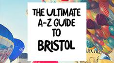 Thumbnail for The ultimate A-Z guide to Bristol