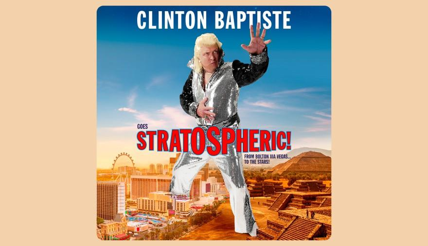 Clinton Baptiste is...Stratospheric! at Redgrave Theatre