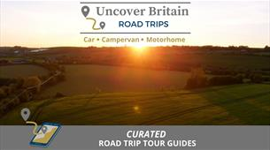Uncover Britain Road Trips
