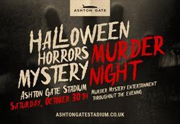 Halloween Horrors Murder Mystery at Ashton Gate Stadium