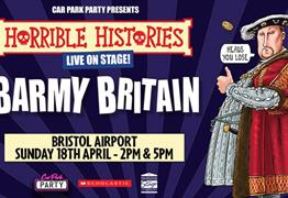 Horrible Histories Live: Barmy Britain at Bristol Airport