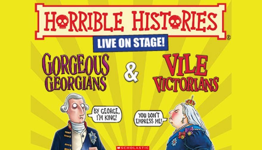 Horrible Histories: Gorgeous Georgians & Vile Victorians at The Playhouse