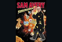 Sam Avery: Toddlergeddon at Redgrave Theatre