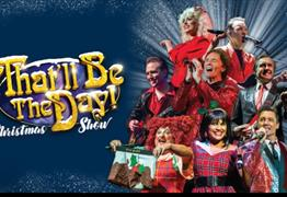 That'll Be The Day Christmas Show at The Playhouse