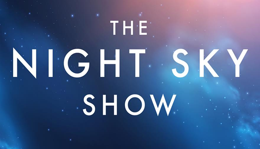 The Night Sky Show at Redgrave Theatre