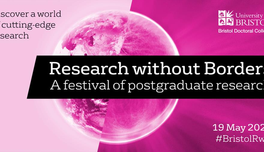 Research without Borders 2021: Showcase Exhibition with University of Bristol