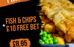 Fish & Chips and a £10 bet