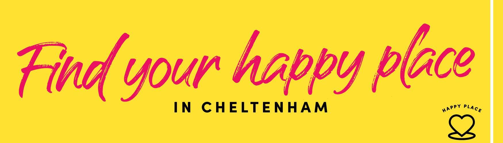 Find your Happy Place in Cheltenham