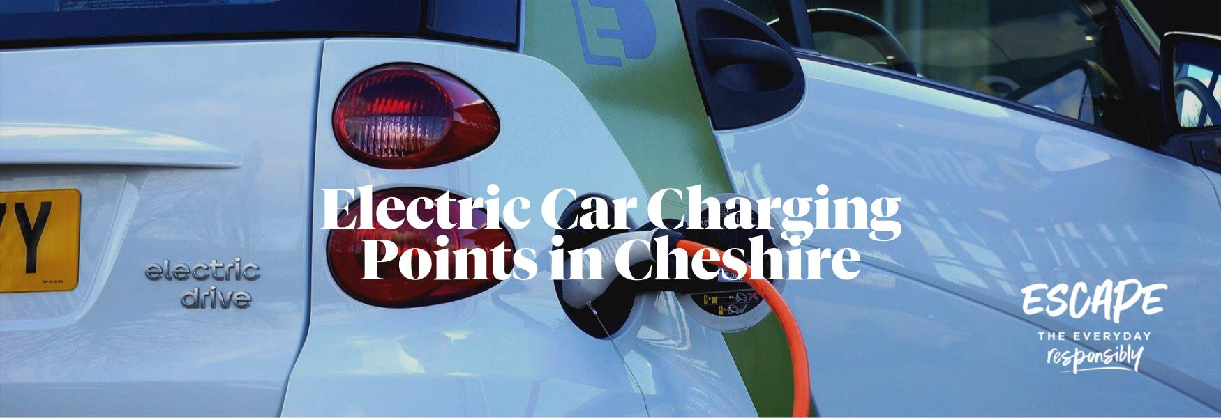 Electric Car Charging Points in Cheshire