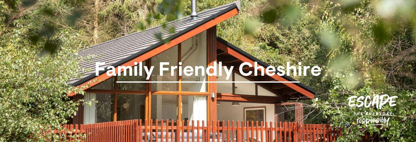 Family Friendly Places to Stay in Cheshire