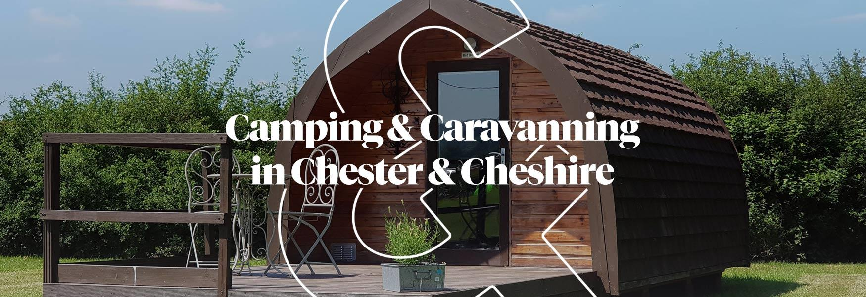 Camping and Caravanning in Chester & Cheshire