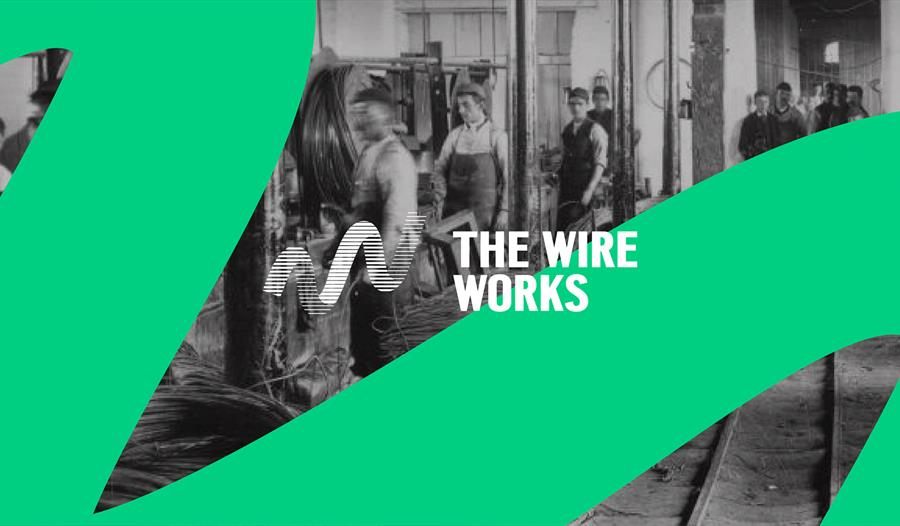 The Wire Works Exhibition