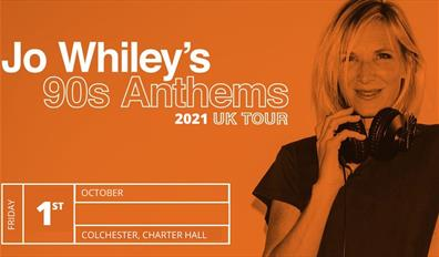 Jo Whiley's Anthems 90s Anthems - 2020 Uk Tour. Friday 1st October - Colchester Charter Hall