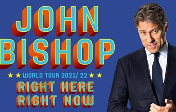 John Bishop World Tour 2021/22 Right Here Right Now