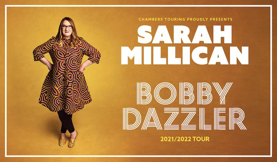 """Chambers Touring Proudly presents - Sarah Millican: Bobby Dazzler. 2021/2022 Tour"" [Image of Sarah Millican]"