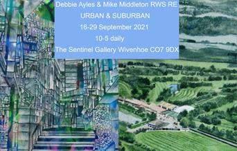 Debbie Ayles & Mike Middleton RWS RE URBAN & SUBURBAN 16-29 September 2021 10 - 5 daily The Sentinel Gallery, Wivenhoe, CO7 9DX