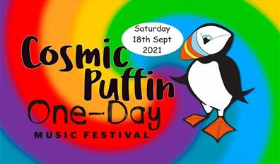 Cosmic Puffin One Day Music Festival - Saturday 18th Sptember 2021
