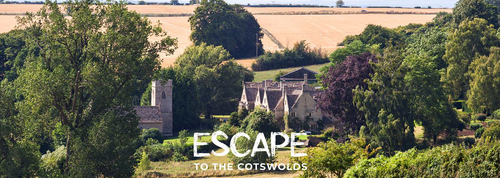 Escape the Everyday, Escape to the Cotswolds