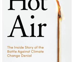 """Peter Stott introduces """"Hot Air:the Inside  Story of the Battle Against Climate Change Denial"""""""