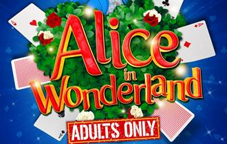 Alice in Wonderland - Adults Only Panto