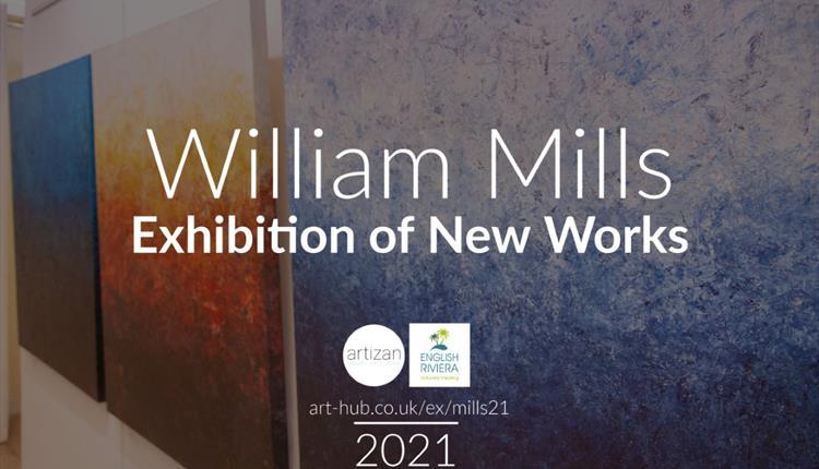 William Mills – Exhibition of New Works