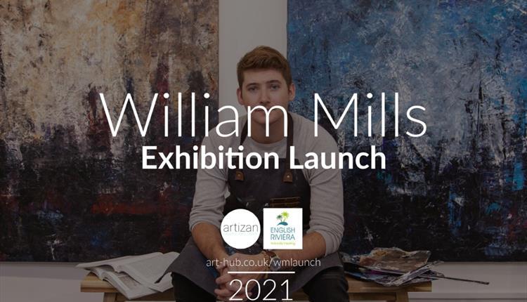 William Mills - Exhibition Launch