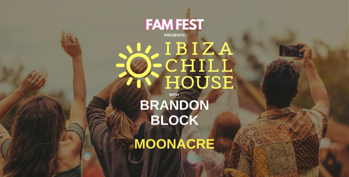 Ibiza Chill House for FamFest www.famfests.com