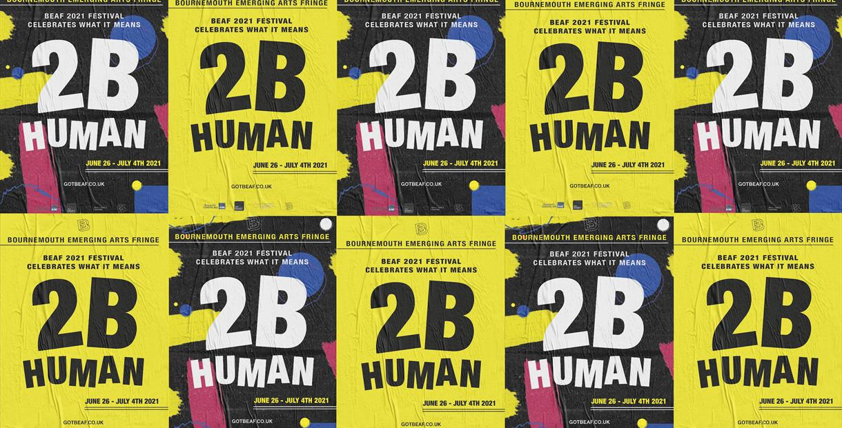 A collage of black and yellow posters, which advertise Bournemouth Emerging Arts Fringe, the festival's '2B Human' theme and the festival dates of 26t