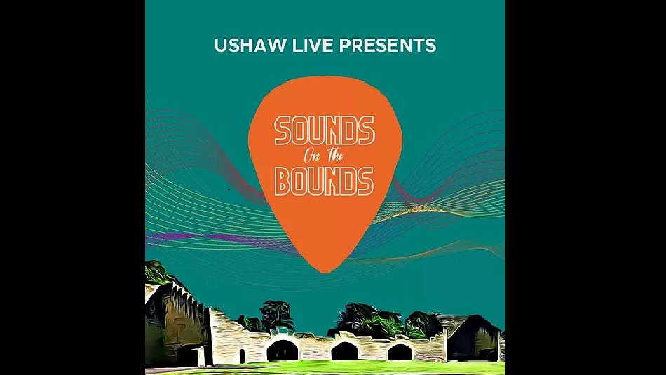 Graphic blue and green image of Ushaw Historic House, Chapel and Gardens advertising 'Sounds on the Bounds' events.