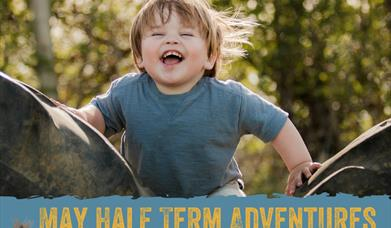 May Half Term Adventures at William's Den