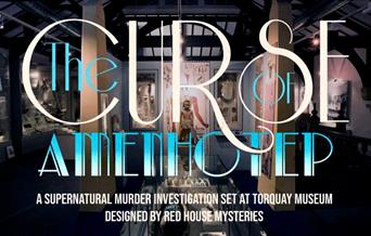 Murder Mystery at Torquay Museum - The Curse of Amenhotep - Babbacombe Road, Torquay, Devon