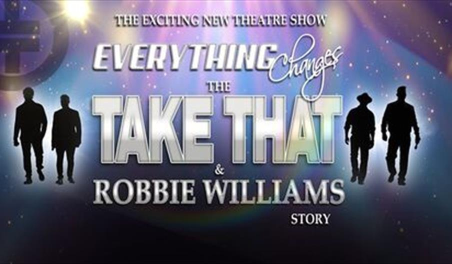 Everything Changes - The Take That and Robbie Williams Story, Babbacombe Theatre, Torquay, Devon