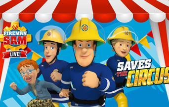 Fireman Sam Saves the Circus, Princess Theatre, Torquay, Devon