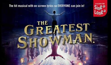 Sing-a-Long-a The Greatest Showman, Princess Theatre, Torquay, Devon