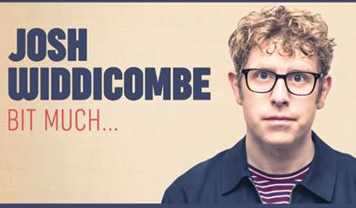 Josh Widdicombe - Bit Much..., Princess Theatre. Torquay, Devon