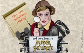 Solve-Along-A-Murder-She-Wrote: Broadway Malady, Palace Theatre, Paignton, Devon