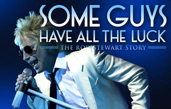 Some Guys Have All the Luck - The Rod Stewart Story, Princess Theatre, Torquay, Devon