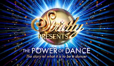Strictly Presents: The Power of Dance, Princess Theatre, Torquay, Devon