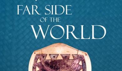 Far Side of the World Exhibition, Torquay Museum, Torquay, Devon