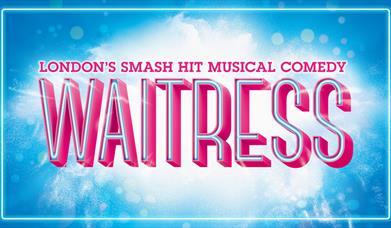 Waitress, Princess Theatre, Torquay, Devon