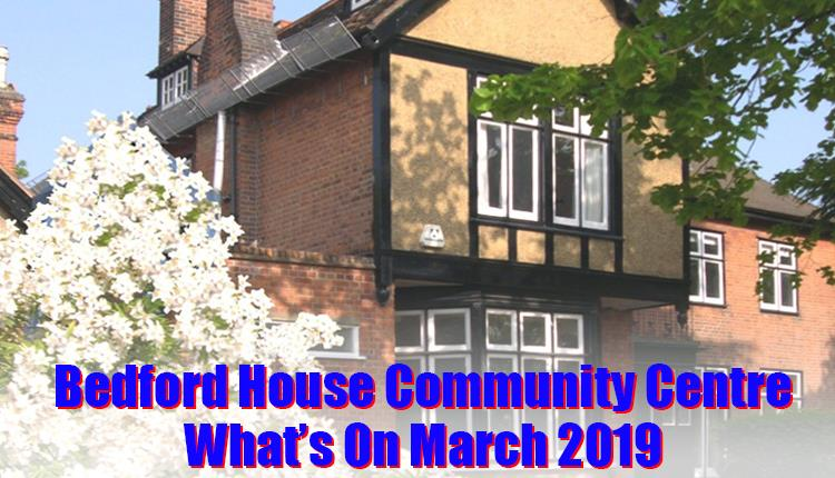 Bedford House Community Centre events during March 2019